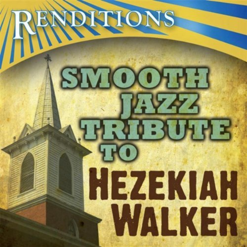 Hezekiah Walker Smooth Jazz Tribute