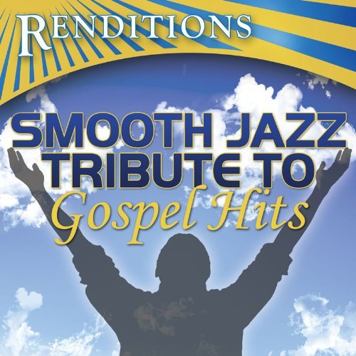 Smooth Jazz Tribute to Gospel Hits