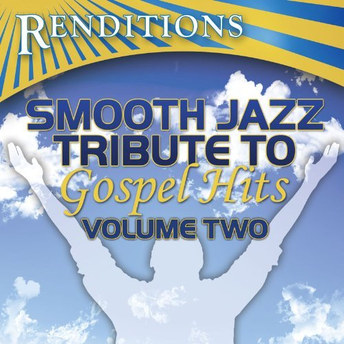 Smooth Jazz Tribute To Gospel Hits - Volume 2