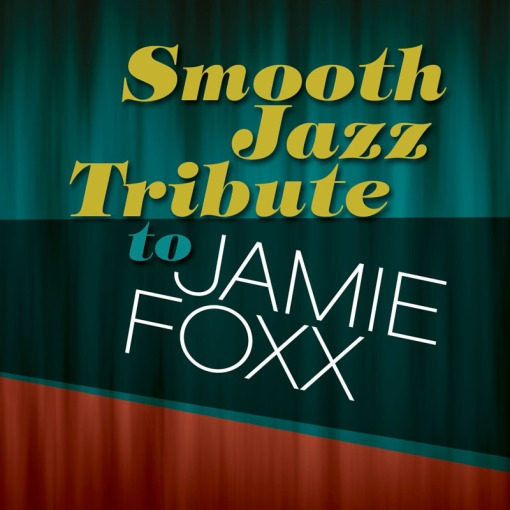 Smooth Jazz Tribute to Jamie Foxx