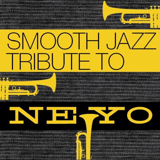 Ne-Yo Smooth Jazz Tribute by the Smooth Jazz All Stars